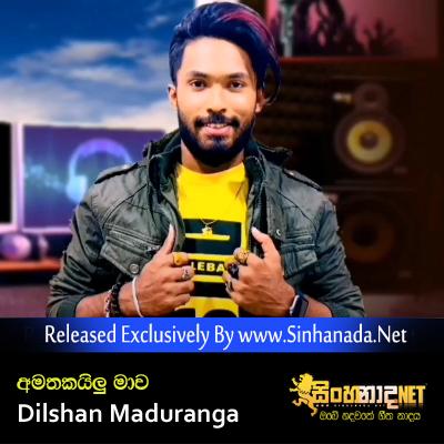 Amathakailu Mawa - Dilshan Maduranga Hiru Star.mp3