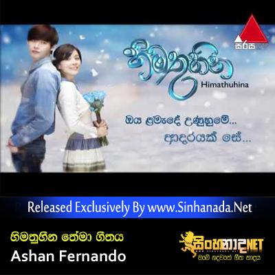 Mage Hangumata (Himathuhina Theme Song) - Ashan Fernando.mp3